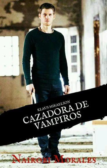 """""""Cazadora De Vampiros"""" (Klaus y Tu) Primera Temporada"""