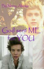 God sent ME for YOU (n.s) by Narry_Always