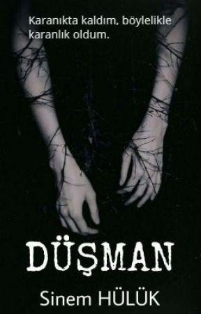 DÜŞMAN by SinemHlkk