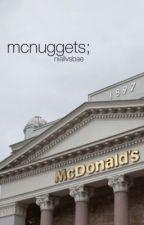 mcnuggets  » ch by niallvsbae