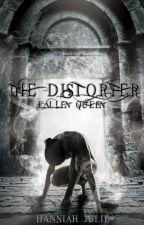 The Distorter: Fallen Queen by hanniahisbananaz
