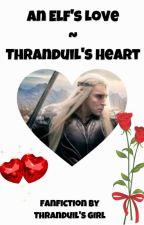 An Elf's Love - Thranduil's Heart by AmorEsLoQueSiento