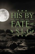His By Fate by lordsteph