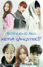 Boyfriend Aku Ketua Gangster!!? | malay ff by Aniecha