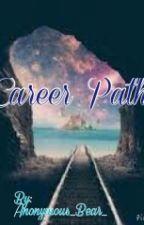 Career Path by Anonymous_Bear_