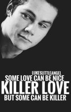 Killer Love// Void Stiles( AU/bwwm) by daddydxrek