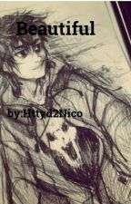 Beautiful (A Nico Di Angelo love story) by FREEWARRIOR