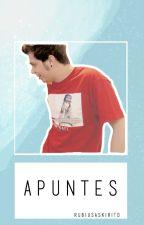 Apuntes (elrubiusomg) #WATTYS2015 by rubiusaskirito