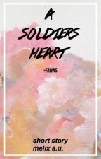 a soldiers heart;; melix a.u. ⇒short story by -fawns