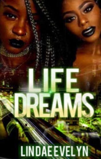 Life Dreams ( Urban Story )