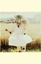 Willows the Angel (twd/c.g fanfic) by roytheboi
