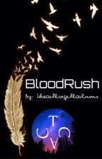 BloodRush by thecallingallcalums