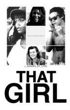 That Girl • Styles by 50_shades_of_love