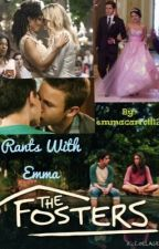 Rants With Emma: The Fosters by emmacarroll12