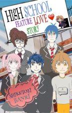 High School Feature Love Story by ShikutoziBanri