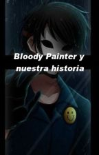 Bloody Painter y nuestra historia by Pupeter