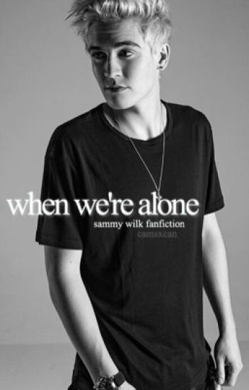 When We're Alone (Sammy Wilk)