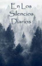 En Los Silencios Diarios. by shiribica