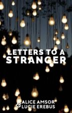 Letters to a Stranger [discontinued] by bannded