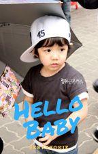 Hello Baby! by bebybrokie