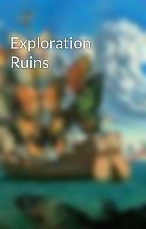 Exploration Ruins by EmmaJaneWeeks