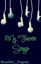 My Favorite Songs {Lyrics} by Beautiful__Tragedy