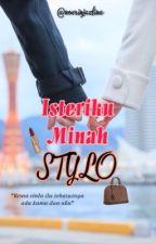 Isteriku Minah Stylo by nurinjazlina927