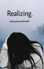 Realizing by realeyesrealizebk