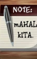 NOTE: Mahal Kita. (one-shot) by im_dimples