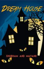 Dream House by the4marauders