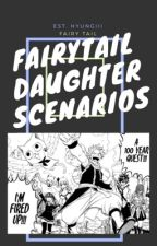 FairyTail daughter scenarios by hyungiii