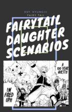 FAIRYTAIL DAUGHTER SCENARIOS. by hyungiii
