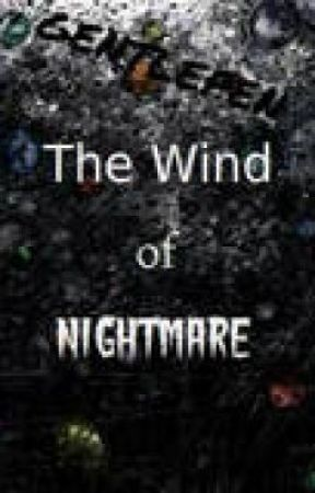 The wind of nightmare by Gentlepen
