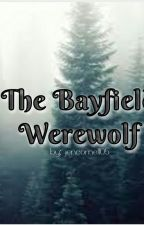 The Bayfield Werewolf (On Hold) by jencornell05