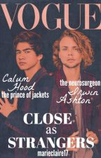 Close as Strangers ✂ Cashton by marieclaire17