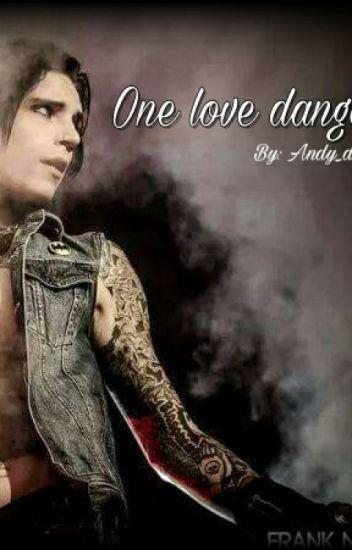 One Love Dangerous (Andy Biersack y tú) (Corrigiendo ortografía)