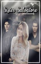The Salvatore Sister (A Vampire Diaries Fanfic) by JadedDiamondz