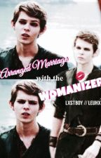 Arranged Marriage with the Womanizer by lxstboy