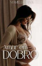 Amar em Dobro by MarieliLuana
