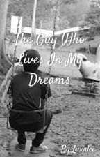 The Guy Who Lives in My Dreams by imperialuxen