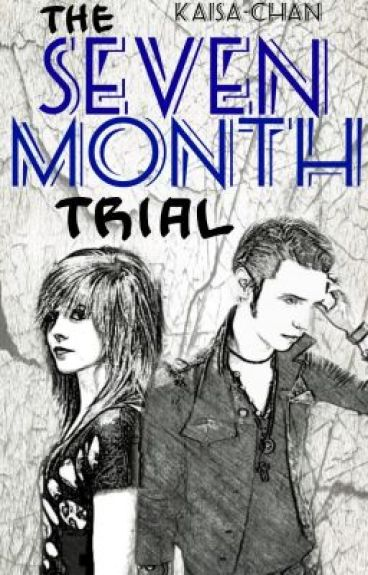 The Seven Month Trial (Sequel to SDD) by Kaisa-Chan