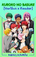 Kuroko no Basuke [Various X Reader] by _nancywhite