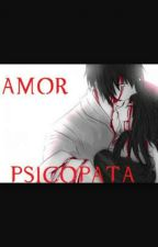 Amor psicopata 2da temporada :) by Hatochokoreto