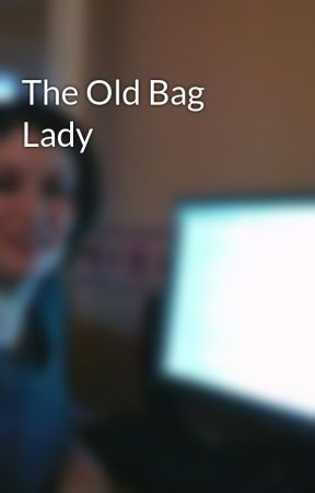 The Old Bag Lady by hlawrence19
