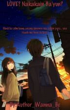 LOVE ? Nakakain Ba'Yun ? by Author_Wanna_Be