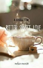 Bitter Sweet LOVE [boyslove] by neko-nee01
