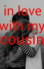 In love with my cousin by XOXOMYL