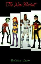 The New Recruit (Teen Titans) by Anime-Books_For_Days