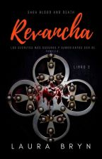 Revancha (Saga Blood and Death) Libro II by LadyBryn