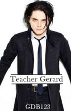 Teacher Gerard *Slow Updates* by GDB123